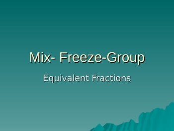 Equivalent Fractions- Mix Freeze Group