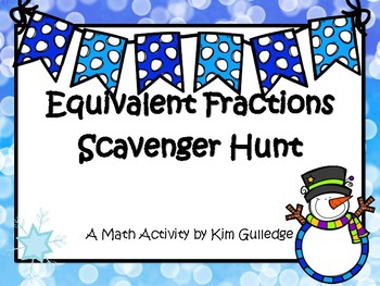 Equivalent Fractions Scavenger Hunt - Around the Room - Ch