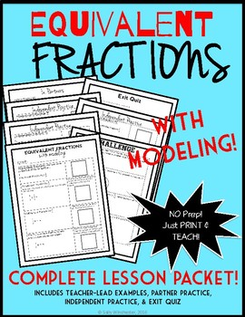 Equivalent Fractions with Modeling, Complete 7-Page Lesson