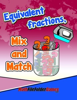Equivalent fractions, Mix and Match {Math Game}