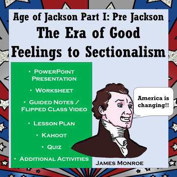 Era of Good Feelings to Sectionalism: Age of Jackson Part