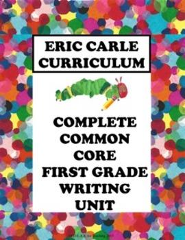 Eric Carle Writing Unit (Every 1st Grade Common Core Writi