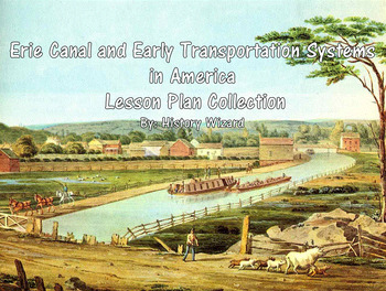 Erie Canal and Early Transportation Systems in America Le
