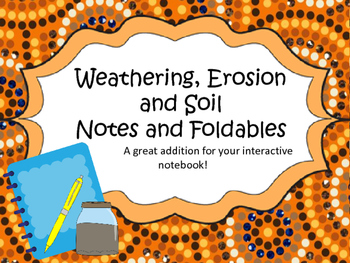 Erosion - Weathering - Soil Notes and Foldables for Intera
