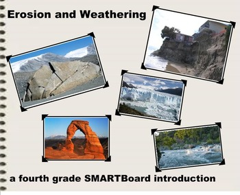 Erosion and Weathering - A Fourth Grade SMARTBoard Introduction