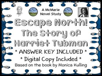 Escape North! The Story of Harriet Tubman (Monica Kulling)