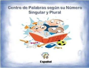 Espanol: Palabras en Singular y Plural (segun su Numero) e