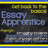 Essay Apprentice - Writing Lessons, Basics for Struggling