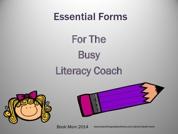 Essential Forms and Weekly Logs for the Busy Literacy Coach