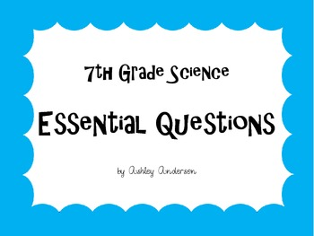 Essential Questions- 7th Grade Science