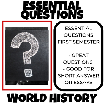 Essential Questions World History First Semester
