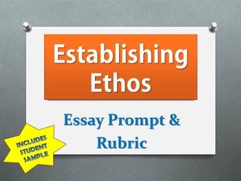 Establishing Ethos Essay prompt and rubric