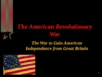 American Revolutionary War - The War to Gain Independence