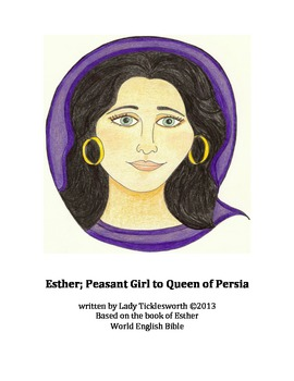 Esther; Peasant Girl to Queen of Persia