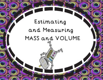 Estimating and Measuring Mass and Volume