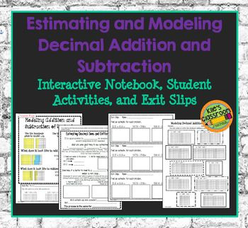 Estimating and Modeling Decimals- Addition and Subtraction