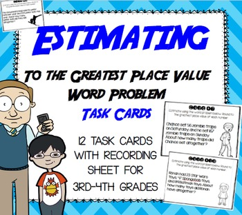 Estimating to the Greatest Place Value Word Problem Task C