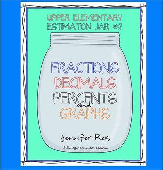 Estimation Jar #2 - Percents, Decimals, Fractions, and Gra