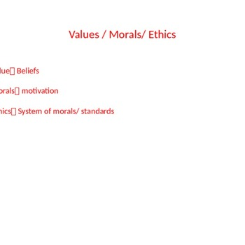 Ethics, Morals, an Values world View