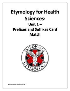 Etymology for Health Sciences: Prefixes and Suffixes (Card Match)