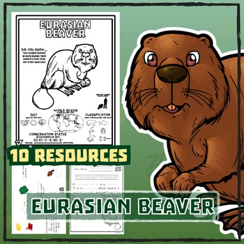 Eurasian Beaver -- 10 Resources -- Coloring Pages, Reading