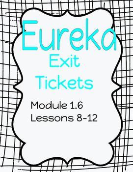 Common Core Exit Tickets - Eureka 1.6 lessons 9 through 12