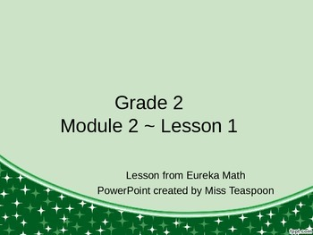 Eureka Math - 2nd Grade Module 2, Lesson 1 PowerPoint