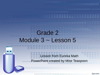 Eureka Math - 2nd Grade Module 3, Lesson 5 PowerPoint