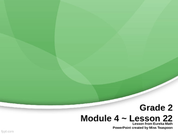 Eureka Math - 2nd Grade Module 4, Lesson 22 PowerPoint