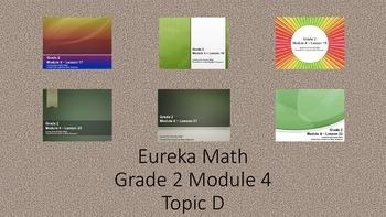 Eureka Math - 2nd Grade Module 4, Topic D PowerPoints