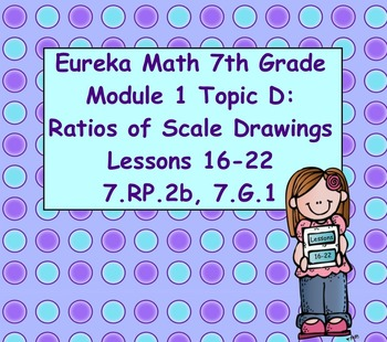 Eureka Math 7th Grade Module 1 Topic D Lessons 16-22