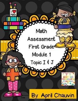 Eureka Math Assessment First Grade  Module 1 Topic I and J