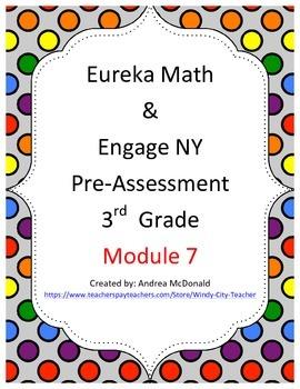 Eureka Math / Engage NY 3rd Grade Pre-Assessment Module 7