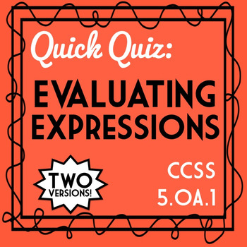 Evaluate Expressions Quiz, 5.OA.1, Order of Operations Ass