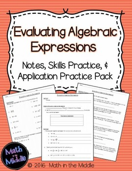 Evaluating Algebraic Expressions - Notes, Practice, and Ap