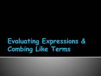 Evaluating Algebraic Expressions and Combining Like Terms
