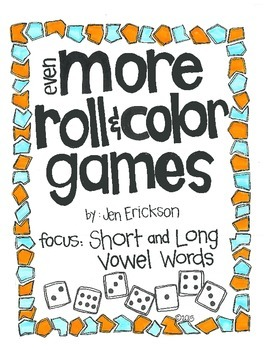 Even MORE Roll & Color Games:  Short and Long Vowel Words