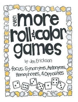 Even MORE Roll & Color Games:  Synonyms, Antonyms, Homopho