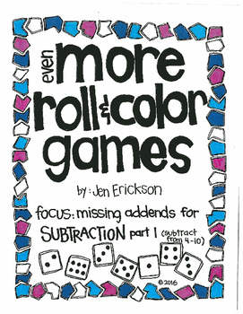 Even MORE Roll and Color Games: Missing Addends for SUBTRA