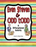 Even Steven & Odd Todd {Even & Odd Differentiated Activity}