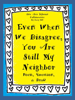 Even When We Disagree, You Are Still My Neighbor: Poem, Qu