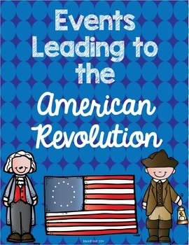 Events Leading Up to the American Revolution Interactive N