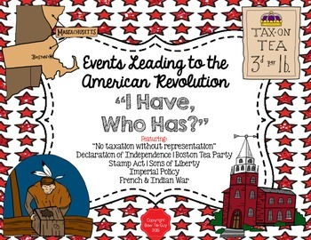 "Events Leading to the American Revolution ""I Have, Who Has?"""