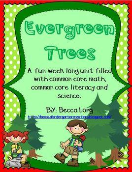 Evergreen Trees  - Common Core ELA / Math & Science