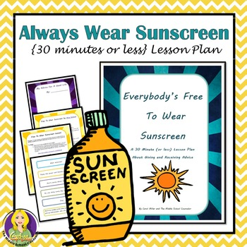 Everybody's Free To Wear Sunscreen 30 Minutes (or less) Le