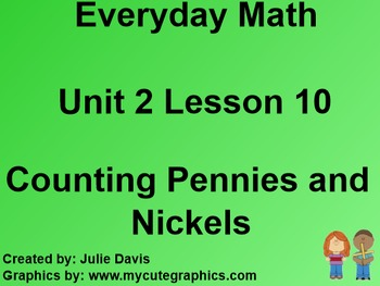 Everyday Math 1st Grade 2.10 Counting Pennies and Nickels
