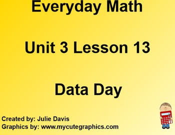 Everyday Math 1st Grade 3.13 Data Day