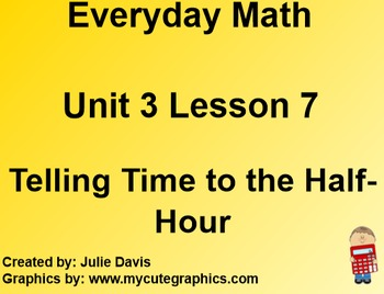 Everyday Math 1st Grade 3.7 Telling Time to the Half-Hour