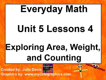 Everyday Math 1st Grade 5.4 Exploring Area, Weight, and Counting