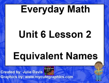 Everyday Math 1st Grade 6.2 Equivalent Names